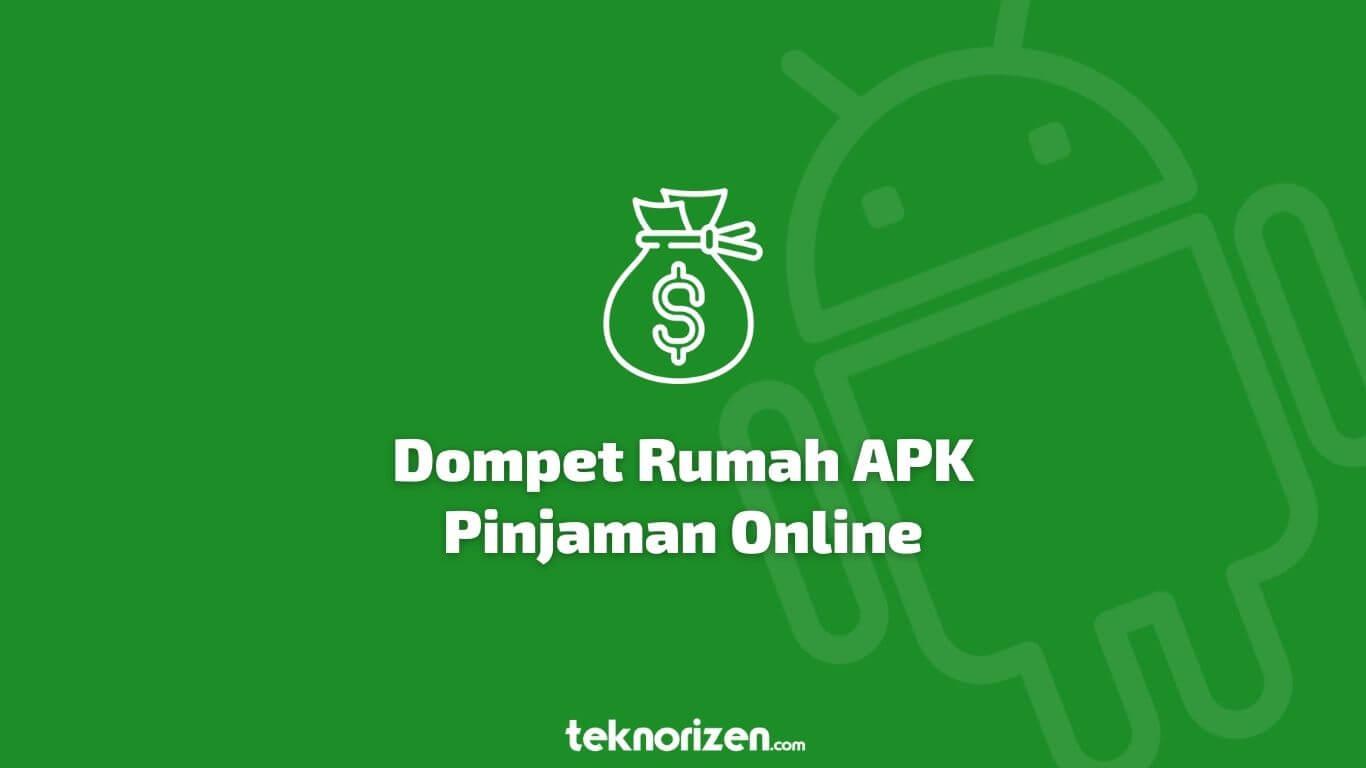 Dompet Rumah Apk, Aplikasi Pinjaman Online Tanpa Agunan ...